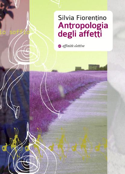 antropologia_degli_affetti_silvia_fiorentino